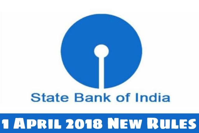 State bank of India 1 april 2018 new rules hindi